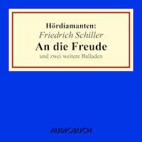 """""""An die Freude"""" und zwei weitere Balladen - Hördiamant (Ungekürzte Lesung)"""