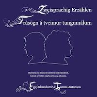 Zweisprachig Erzählen (Deutsch-Isländisch)