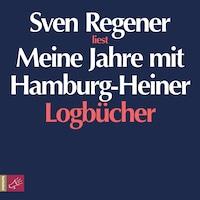 Meine Jahre mit Hamburg-Heiner. Logbücher