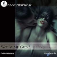 Wer ist Mr Grey?