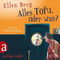 Alles Tofu, oder was? - (K)ein Koch-Roman