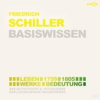 Friedrich Schiller (1759-1805) Basiswissen - Leben, Werk, Bedeutung (Ungekürzt)