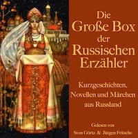 Die große Hörbuch Box der russischen Erzähler