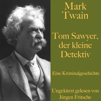 Mark Twain: Tom Sawyer, der kleine Detektiv
