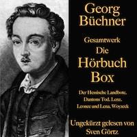 Georg Büchner: Gesamtwerk – Die Hörbuch Box