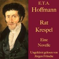 E. T. A. Hoffmann: Rat Krespel