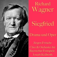 Richard Wagner: Siegfried -  Drama und Oper