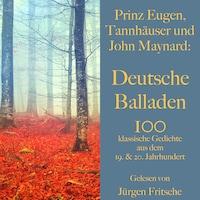 Prinz Eugen, Tannhäuser und John Maynard: Deutsche Balladen