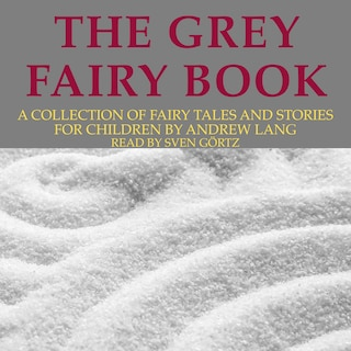 Andrew Lang: The Grey Fairy Book