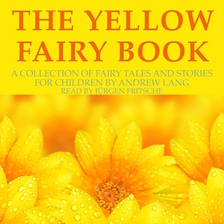 Andrew Lang: The Yellow Fairy Book