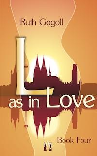 L as in Love (Book Four)