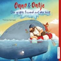 Onno und Ontje. Der größte Freund auf der Welt