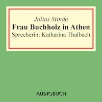 Frau Buchholz in Athen