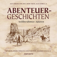 Abenteuergeschichten weltberühmter Autoren (gekürzte Lesung)