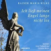 Ich ließ meinen Engel lange nicht los ... (Ungekürzte Lesung)