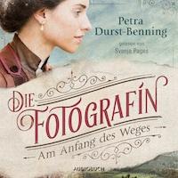 Die Fotografin - Am Anfang des Weges - Fotografinnen-Saga 1 (Ungekürzt)