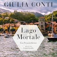 Lago Mortale - Simon Strasser - Ein Piemont-Krimi 1 (Ungekürzt)