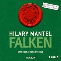 Falken - Thomas Cromwell, Teil 1 von 2 (Ungekürzt)