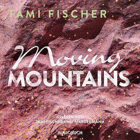 Moving Mountains (Ungekürzt)