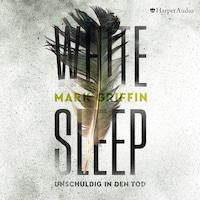 White Sleep - Unschuldig in den Tod (ungekürzt)