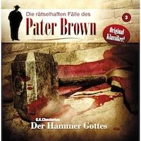 Die rätselhaften Fälle des Pater Brown, Folge 3: Der Hammer Gottes