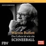 Warren Buffett - Das Leben ist wie ein Schneeball
