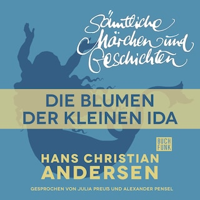 H. C. Andersen: Sämtliche Märchen und Geschichten, Die Blumen der kleinen Ida