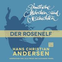 H. C. Andersen: Sämtliche Märchen und Geschichten, Der Rosenelf