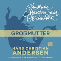 H. C. Andersen: Sämtliche Märchen und Geschichten, Großmutter