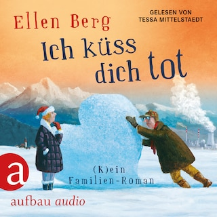 Ich küss dich tot - (K)ein Familien-Roman (gekürzt)