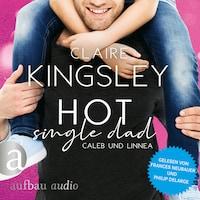 Hot Single Dad: Caleb und Linnea - Bookboyfriends Reihe, Band 3 (Ungekürzt)