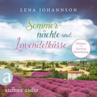 Sommernächte und Lavendelküsse (Ungekürzt)