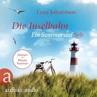 Die Inselbahn - Ein Sommer auf Sylt (Ungekürzt)