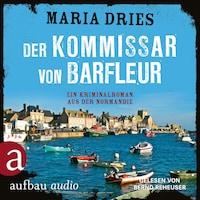 Der Kommissar von Barfleur - Kommissar Philippe Lagarde - Ein Kriminalroman aus der Normandie, Band 1 (ungekürzt)