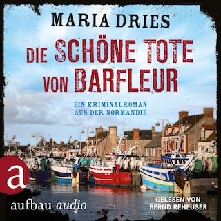 Die schöne Tote von Barfleur - Kommissar Philippe Lagarde - Ein Kriminalroman aus der Normandie, Band 2 (Ungekürzt)