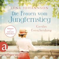 Die Frauen vom Jungfernstieg: Gerdas Entscheidung - Jungfernstieg-Saga, Band 1 (Ungekürzt)