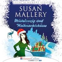 Mistelzweig und Weihnachtsküsse - Fool's Gold Novelle (Ungekürzt)