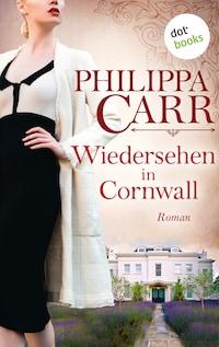 Wiedersehen in Cornwall: Die Töchter Englands - Band 19