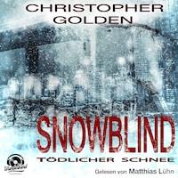 Snowblind - Tödlicher Schnee (Ungekürzt)