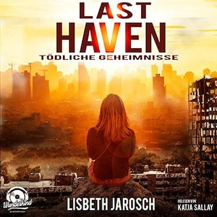 Last Haven - Tödliche Geheimnisse (ungekürzt)