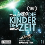 Die Kinder der Zeit - Die Zeit Saga, Band 1 (Ungekürzt)