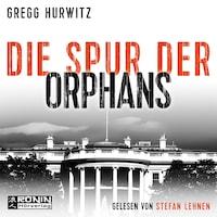 Die Spur der Orphans - Evan Smoak, Band 4 (Ungekürzt)