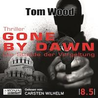Gone by Dawn - Die Stunde der Vergeltung - Tesseract, Band 8.5 (ungekürzt)