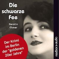 """Die schwarze Fee - Der Krimi im Berlin der """"goldenen 20er Jahre"""""""