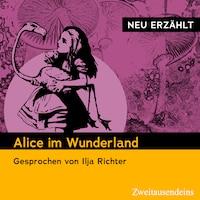 Alice im Wunderland – neu erzählt