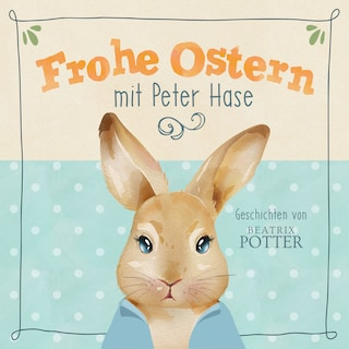 Frohe Ostern mit Peter Hase