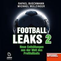 Football Leaks 2: Neue Enthüllungen aus der Welt des Profifußballs - Ein SPIEGEL-Hörbuch