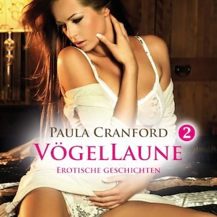 VögelLaune 2 / 14 geile erotische Geschichten /  Erotik Audio Story / Erotisches Hörbuch