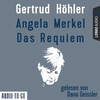 Angela Merkel - Das Requiem (Ungekürzt)