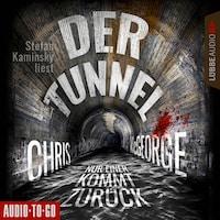 Der Tunnel - Nur einer kommt zurück (Ungekürzt)
